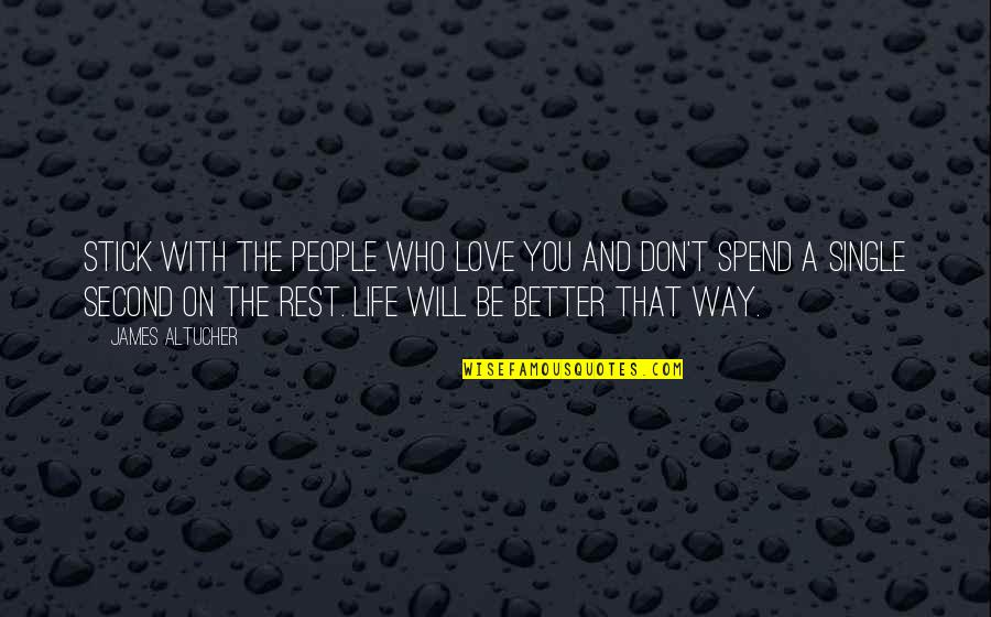 Hot N Spicy Quotes By James Altucher: Stick with the people who love you and