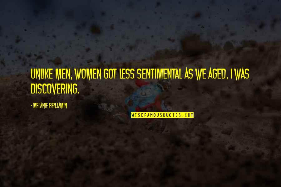 Hot N Spicy Quotes By Melanie Benjamin: Unlike men, women got less sentimental as we