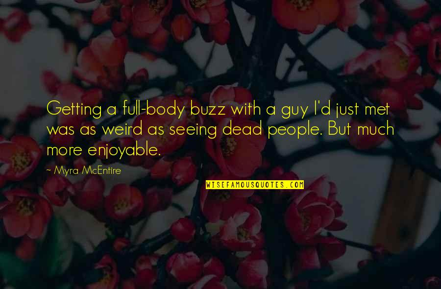 Hourglass Quotes By Myra McEntire: Getting a full-body buzz with a guy I'd