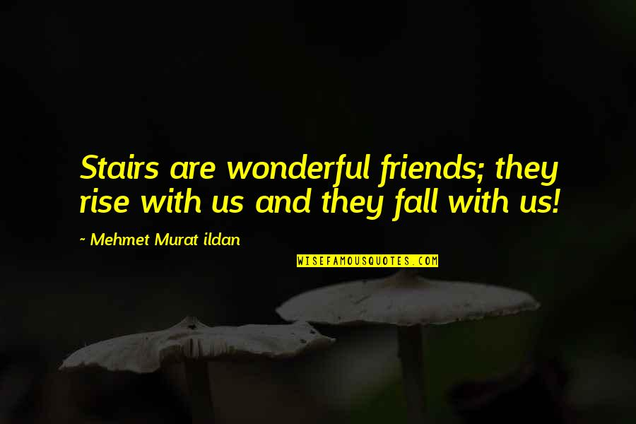 Hourly Stock Market Quotes By Mehmet Murat Ildan: Stairs are wonderful friends; they rise with us