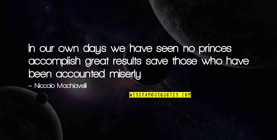 Hourly Stock Market Quotes By Niccolo Machiavelli: In our own days we have seen no