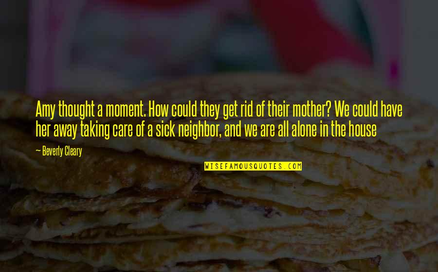 House Mother Quotes By Beverly Cleary: Amy thought a moment. How could they get