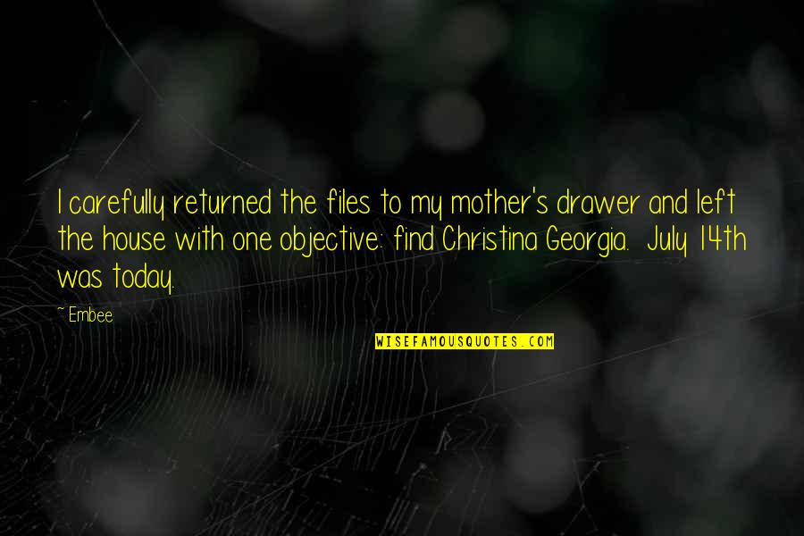 House Mother Quotes By Embee: I carefully returned the files to my mother's