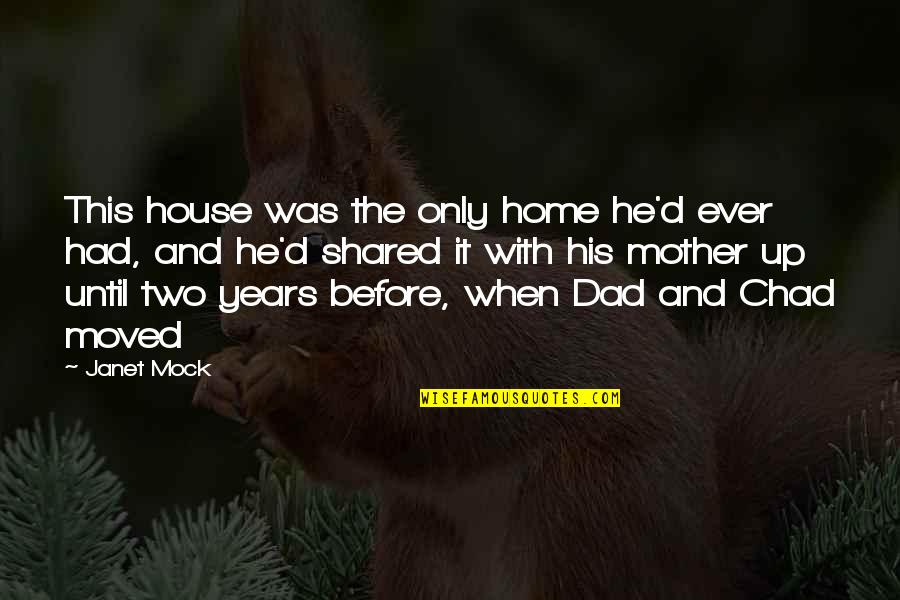House Mother Quotes By Janet Mock: This house was the only home he'd ever