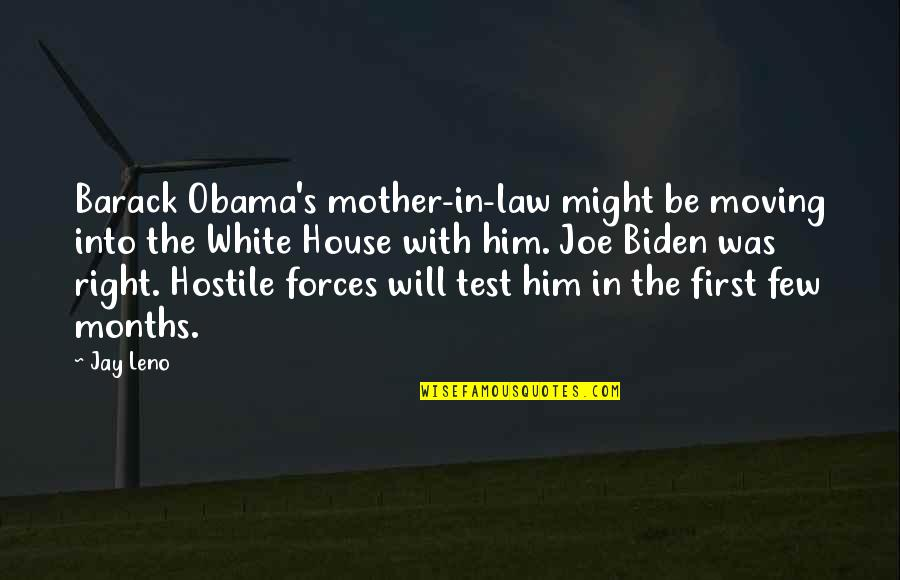 House Mother Quotes By Jay Leno: Barack Obama's mother-in-law might be moving into the
