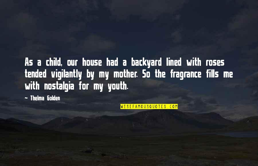 House Mother Quotes By Thelma Golden: As a child, our house had a backyard