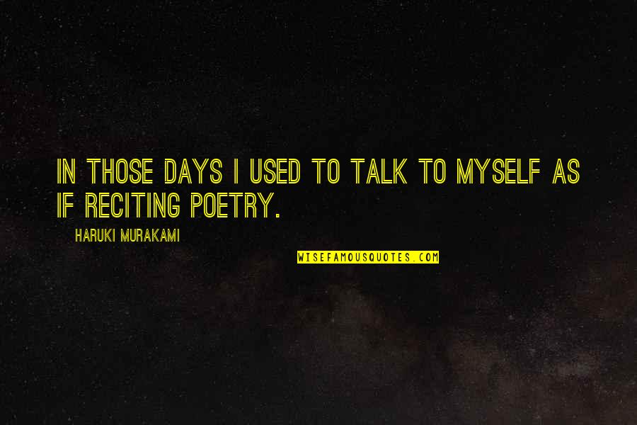 House Of Mirth Quotes By Haruki Murakami: In those days I used to talk to