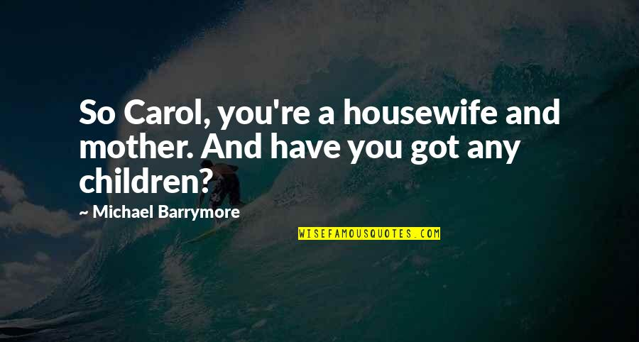 Housewife\'s Quotes: top 80 famous quotes about Housewife\'s