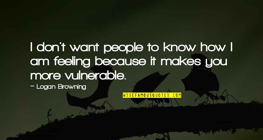 How Are U Feeling Quotes By Logan Browning: I don't want people to know how I