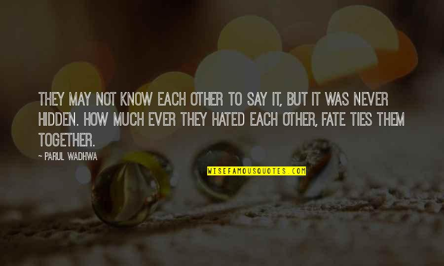 How Are U Feeling Quotes By Parul Wadhwa: They may not know each other to say