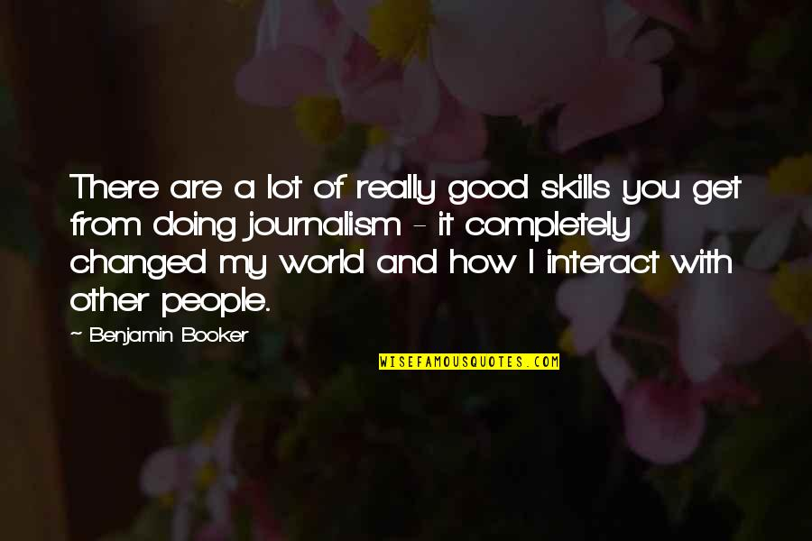 How Are You Doing Quotes By Benjamin Booker: There are a lot of really good skills