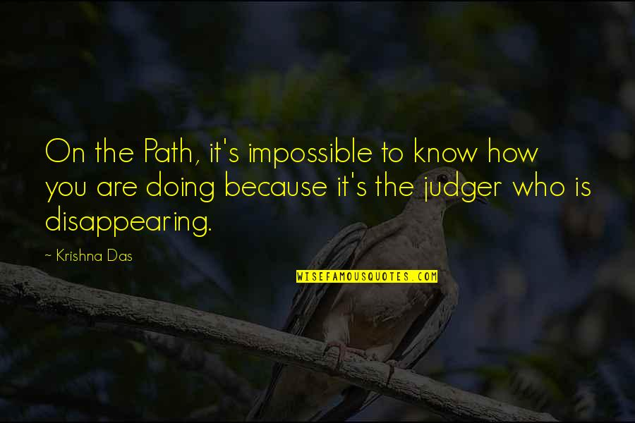 How Are You Doing Quotes By Krishna Das: On the Path, it's impossible to know how