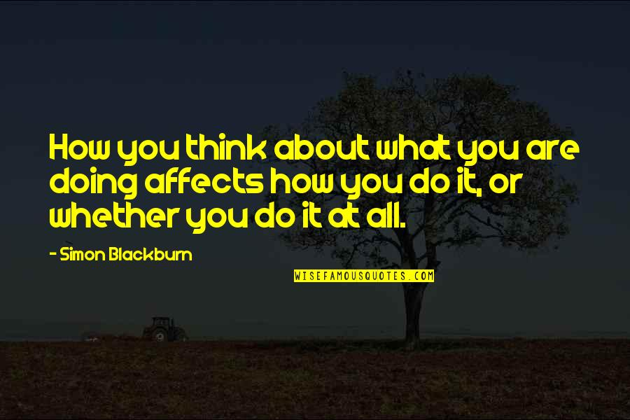 How Are You Doing Quotes By Simon Blackburn: How you think about what you are doing