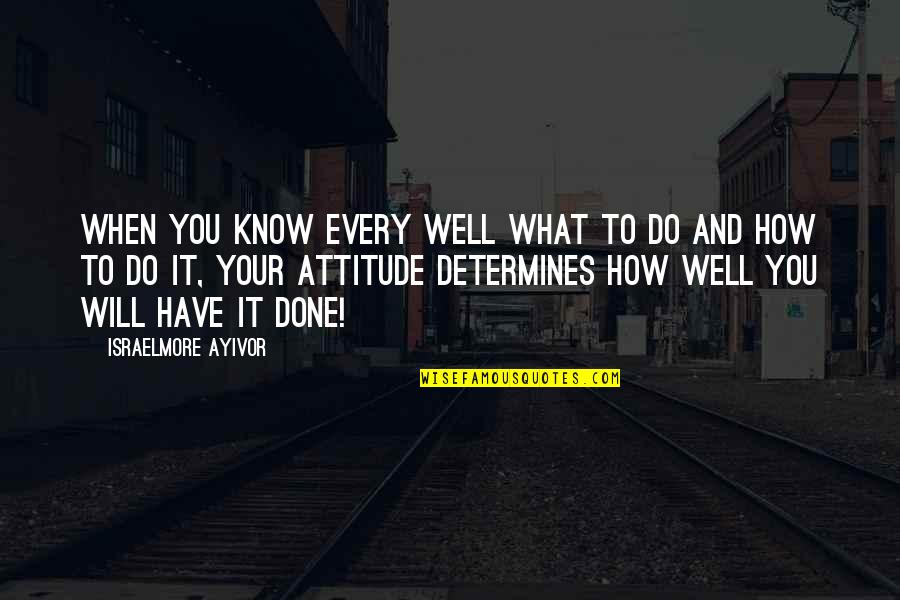 How Do You Know What's Right Quotes By Israelmore Ayivor: When you know every well what to do