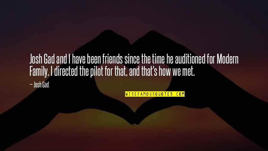 How Friends Are Family Quotes By Josh Gad: Josh Gad and I have been friends since