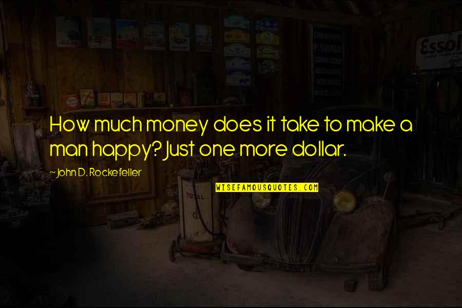 How Happy I Am Quotes By John D. Rockefeller: How much money does it take to make