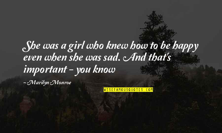 How Happy I Am Quotes By Marilyn Monroe: She was a girl who knew how to