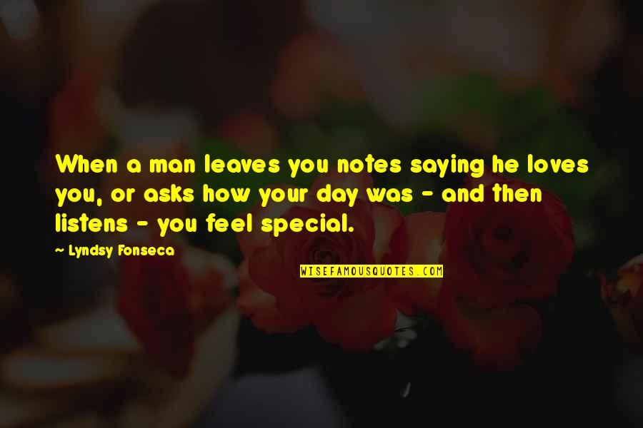 How I Feel When I'm With You Quotes By Lyndsy Fonseca: When a man leaves you notes saying he