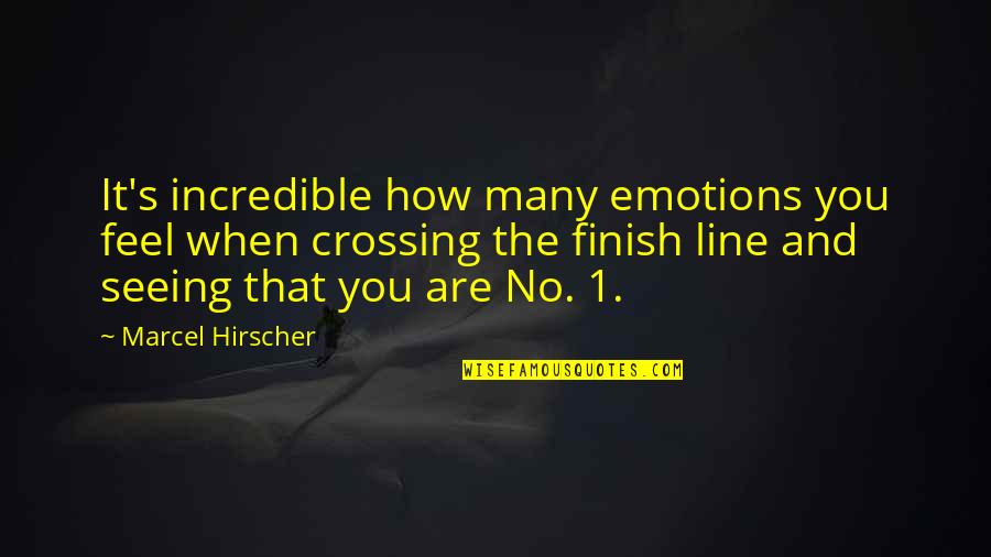 How I Feel When I'm With You Quotes By Marcel Hirscher: It's incredible how many emotions you feel when