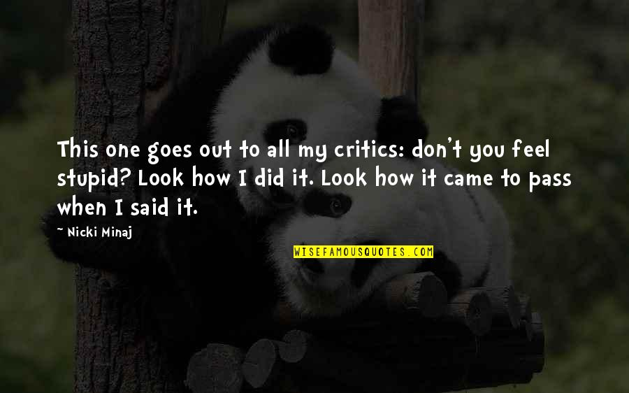 How I Feel When I'm With You Quotes By Nicki Minaj: This one goes out to all my critics: