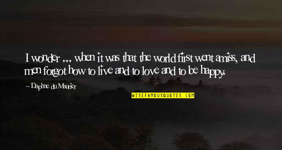 How I Live Now Love Quotes By Daphne Du Maurier: I wonder ... when it was that the