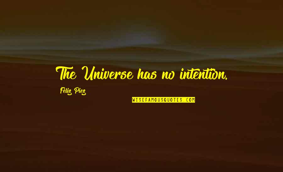 How I Met Your Mother Season 6 Episode 3 Unfinished Quotes By Feliz Piez: The Universe has no intention.