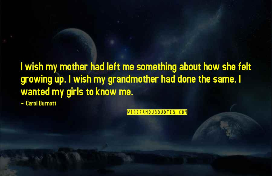 How I Your Mother Quotes By Carol Burnett: I wish my mother had left me something