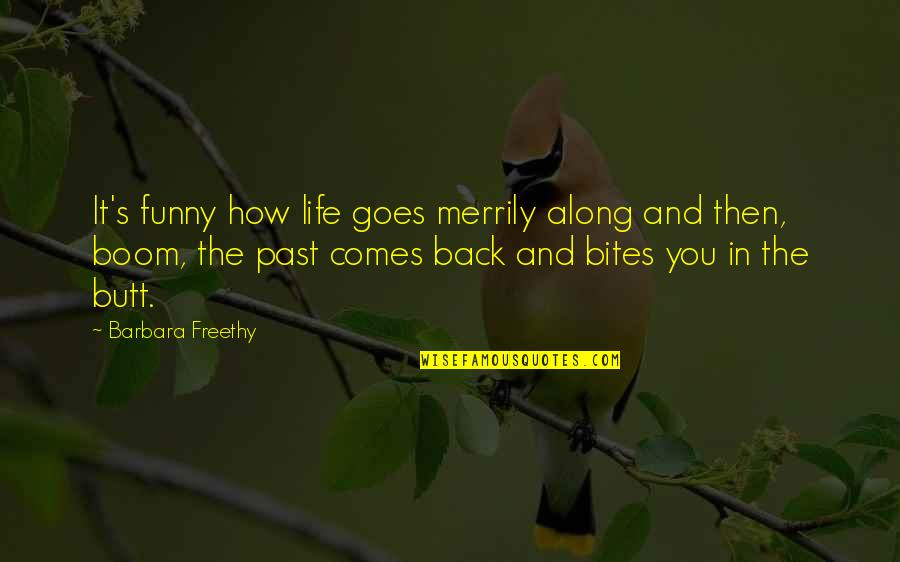 How Life Goes Quotes By Barbara Freethy: It's funny how life goes merrily along and