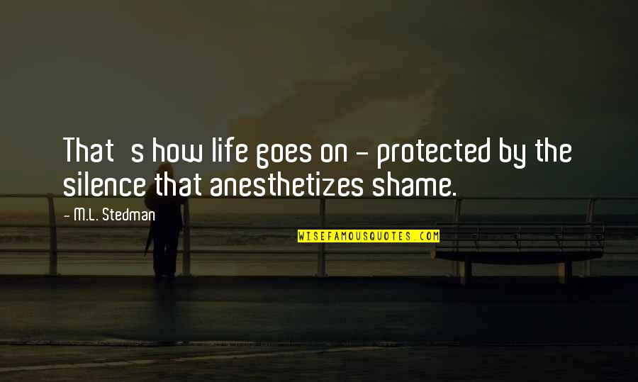 How Life Goes Quotes By M.L. Stedman: That's how life goes on - protected by