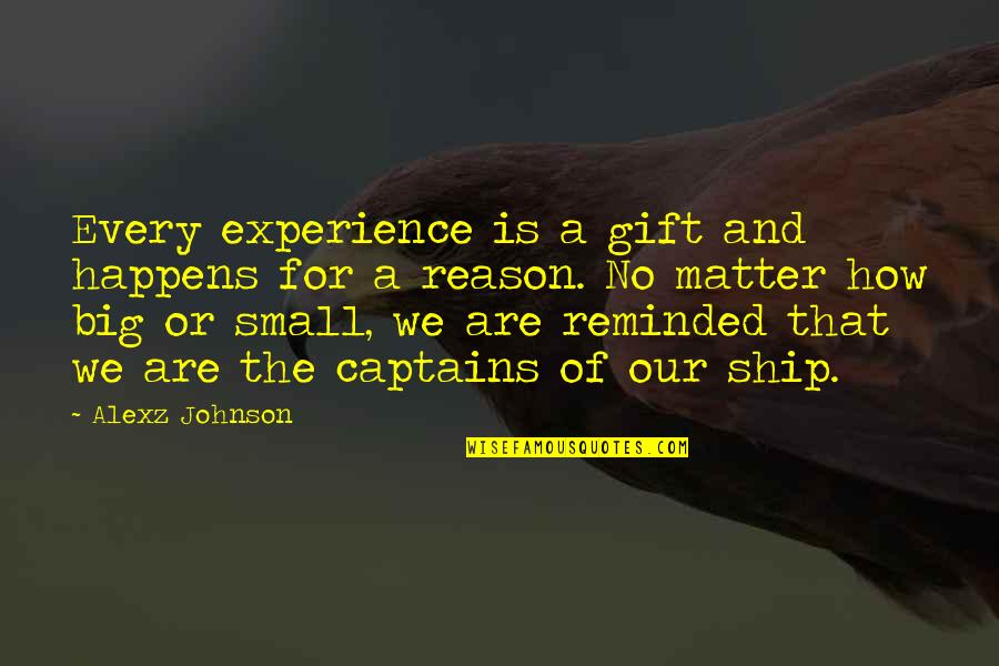 How Life Is A Gift Quotes By Alexz Johnson: Every experience is a gift and happens for