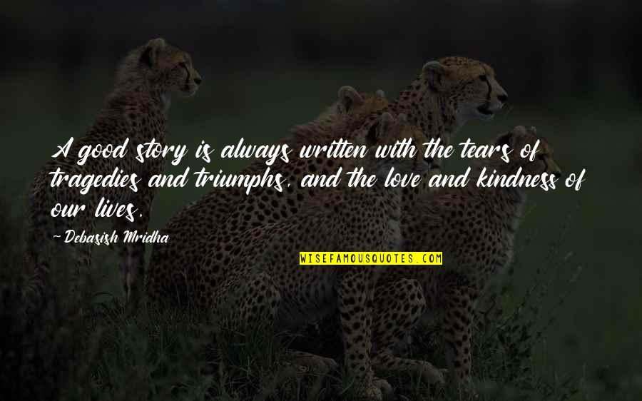 How Love Quotes By Debasish Mridha: A good story is always written with the