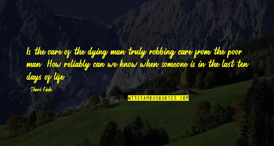 How Much You Care For Someone Quotes By Sheri Fink: Is the care of the dying man truly