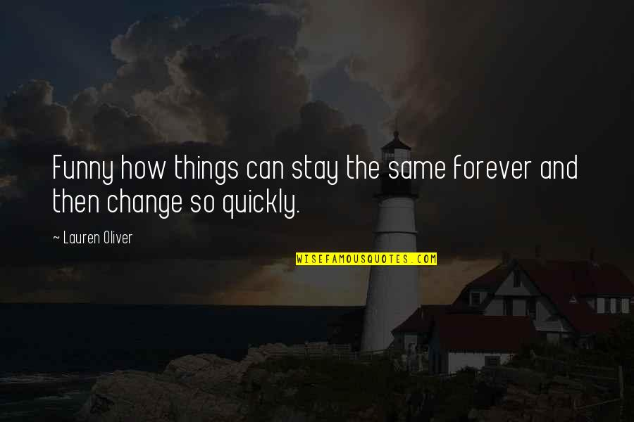 How Quickly Things Change Quotes Top 5 Famous Quotes About How