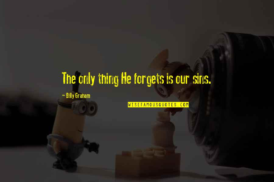 How Strong Is Love Quotes By Billy Graham: The only thing He forgets is our sins.