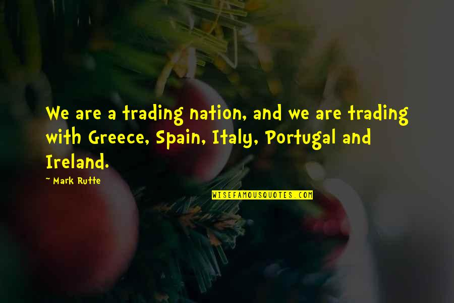 How Stupid Of Me Quotes By Mark Rutte: We are a trading nation, and we are