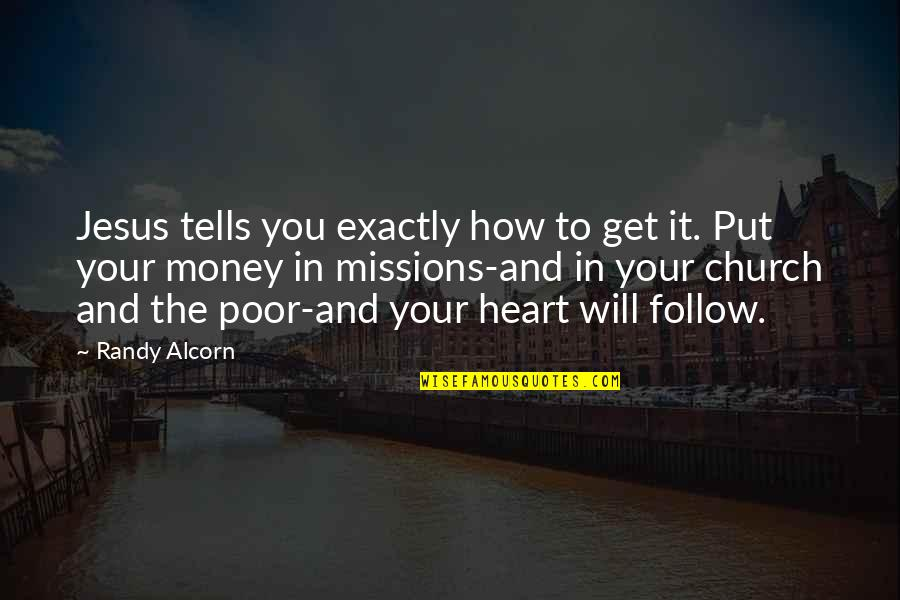 How To Get Money Quotes By Randy Alcorn: Jesus tells you exactly how to get it.