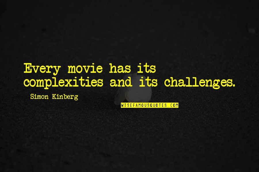 How To Live Happy Life Quotes By Simon Kinberg: Every movie has its complexities and its challenges.