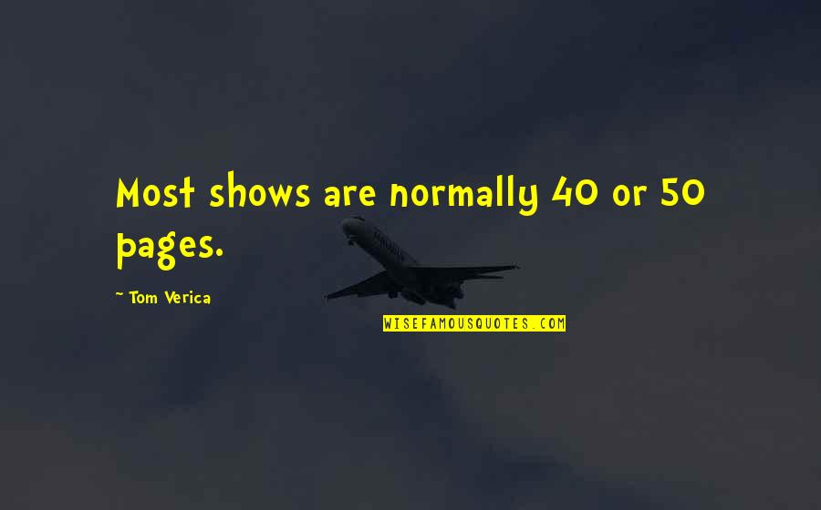 How To Live Happy Life Quotes By Tom Verica: Most shows are normally 40 or 50 pages.