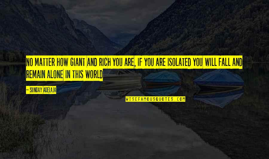 How To Success In Life Quotes By Sunday Adelaja: No matter how giant and rich you are,