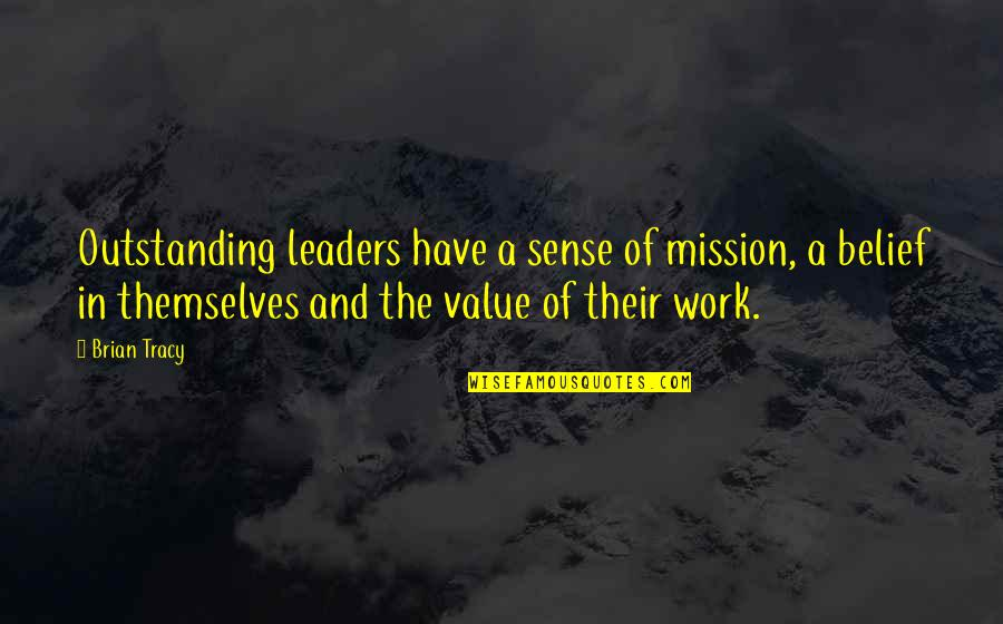 How To Train Your Dragon Quotes By Brian Tracy: Outstanding leaders have a sense of mission, a