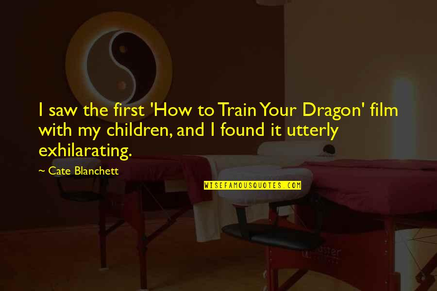 How To Train Your Dragon Quotes By Cate Blanchett: I saw the first 'How to Train Your