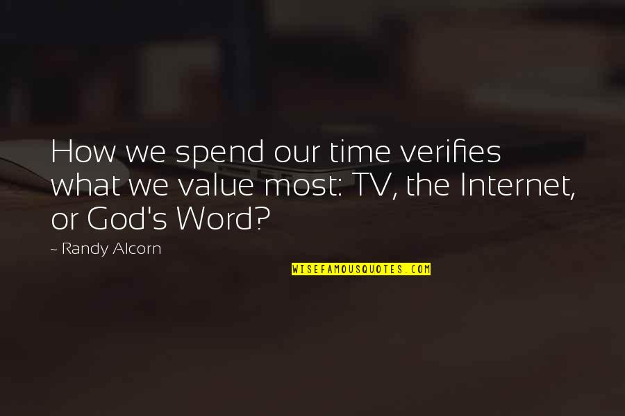 How We Spend Our Time Quotes By Randy Alcorn: How we spend our time verifies what we