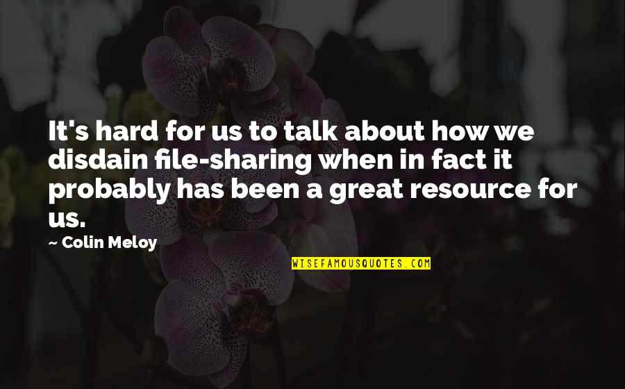 How You Feel About Him Quotes By Colin Meloy: It's hard for us to talk about how