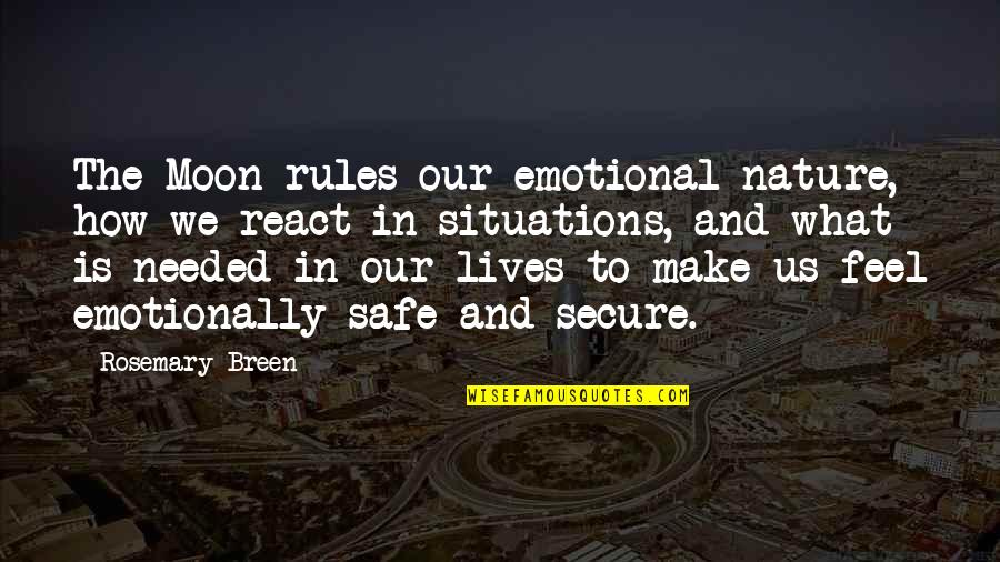 How You React To Situations Quotes By Rosemary Breen: The Moon rules our emotional nature, how we