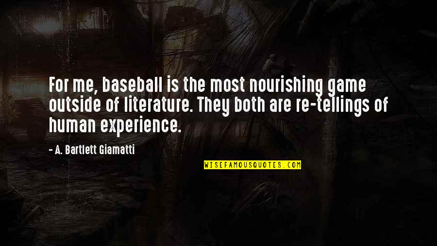 Howard Hughes Movie Quotes By A. Bartlett Giamatti: For me, baseball is the most nourishing game