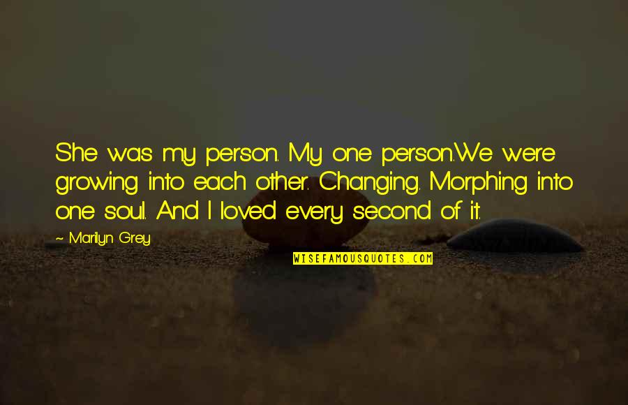 Howard Staunton Quotes By Marilyn Grey: She was my person. My one person.We were