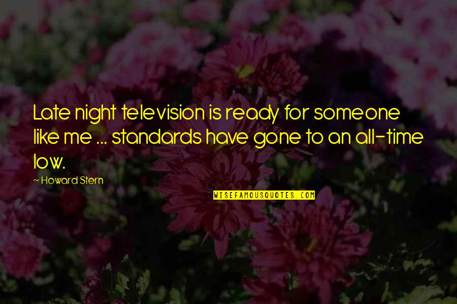 Howard Stern Quotes By Howard Stern: Late night television is ready for someone like