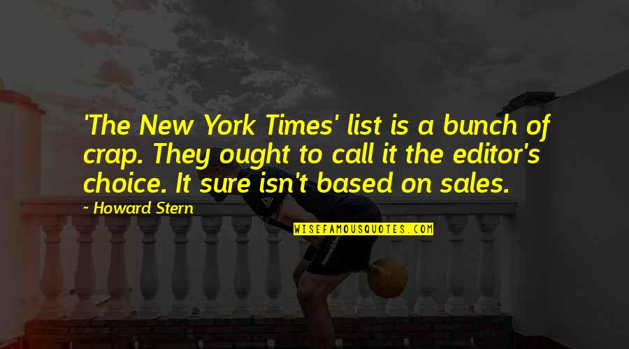 Howard Stern Quotes By Howard Stern: 'The New York Times' list is a bunch