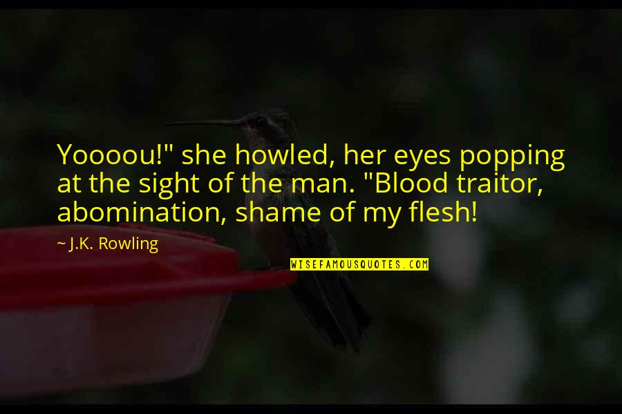 """Howled Quotes By J.K. Rowling: Yoooou!"""" she howled, her eyes popping at the"""
