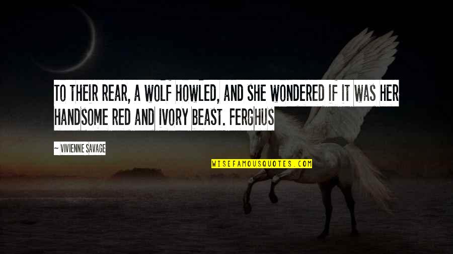 Howled Quotes By Vivienne Savage: To their rear, a wolf howled, and she